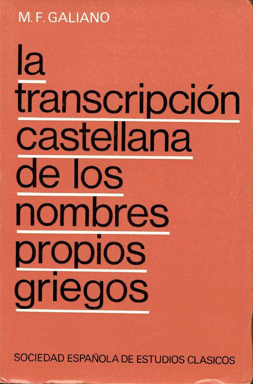 LA TRANSCRIPCION CASTELLANA DE LOS NOMBRES PROPIOS GRIEGOS