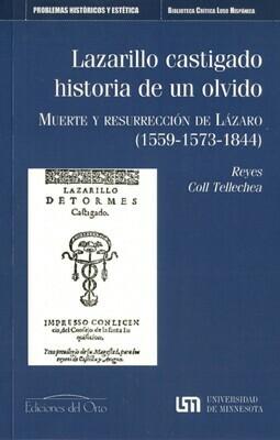 LAZARILLO CASTIGADO: HISTORIA DE UN OLVIDO. MUERTE Y RESURRECCION DE LAZARO (1559-1573-1844)