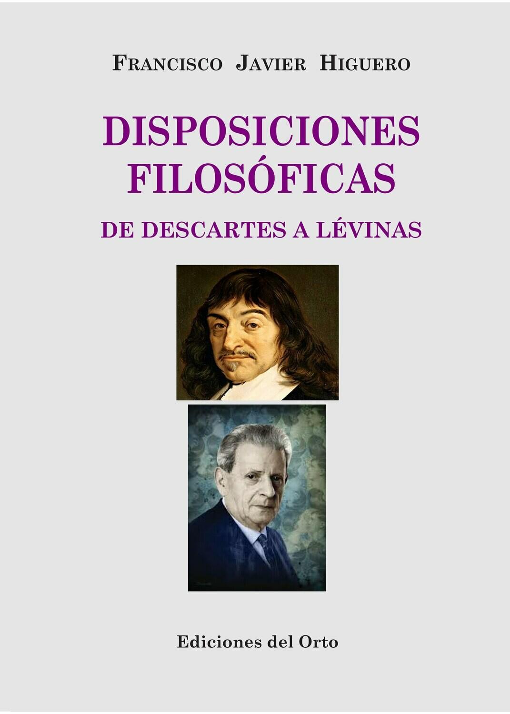 DISPOSICIONES FILOSOFICAS: DE DESCARTES A LEVINAS