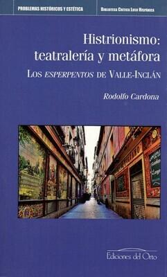 HISTRIONISMO: TEATRALERIA Y METAFORA. LOS ESPERPENTOS DE VALLE-INCLAN