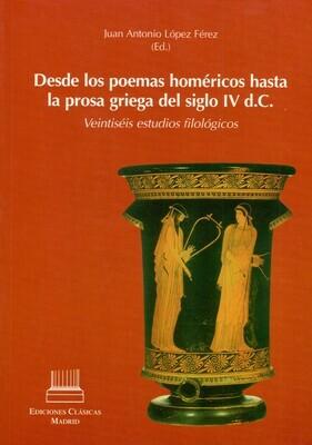 DESDE LOS POEMAS HOMERICOS HASTA LA PROSA GRIEGA DEL SIGLO IV d.C.