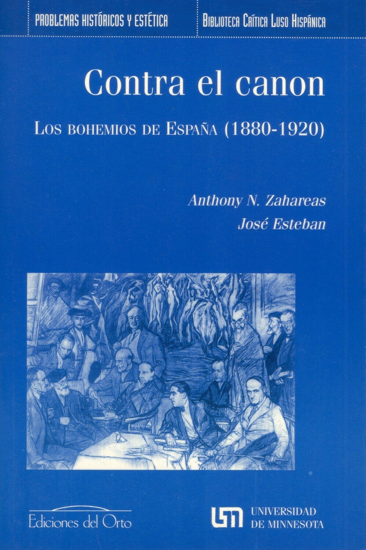 CONTRA EL CANON. LOS BOHEMIOS DE ESPAÑA (1880-1920)