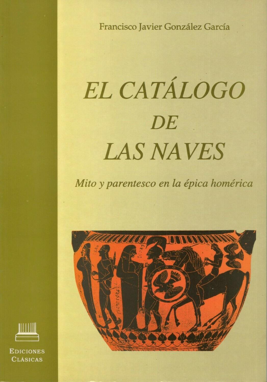 EL CATALOGO DE LAS NAVES, MITO Y PARENTESCO EN LA EPICA HOMERICA