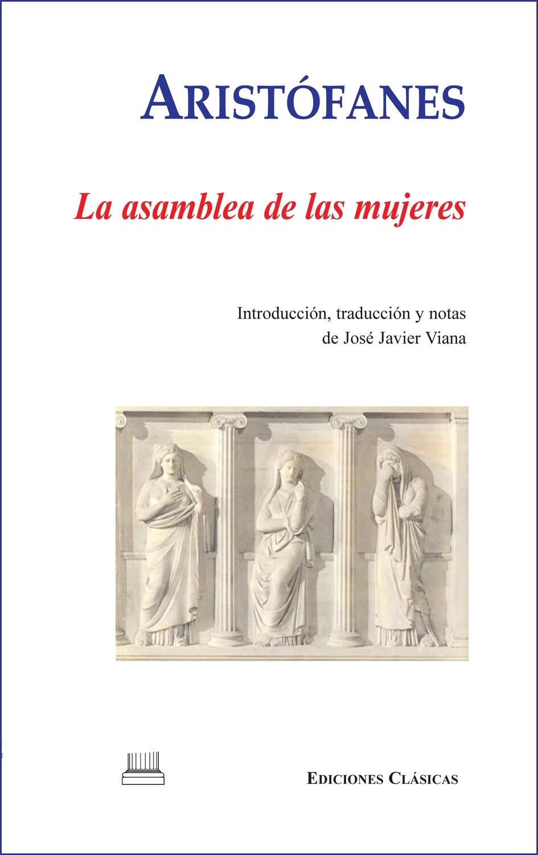 ARISTOFANES, LA ASAMBLEA DE LAS MUJERES