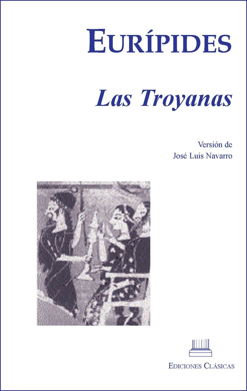 EURIPIDES, LAS TROYANAS