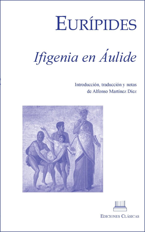 EURIPIDES, IFIGENIA EN AULIDE