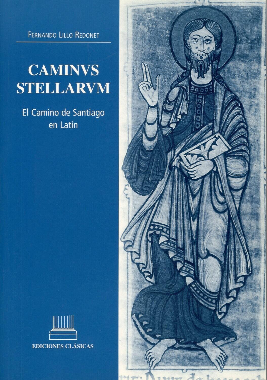 CAMINVS STELLARVM, EL CAMINO DE SANTIAGO EN LATÍN