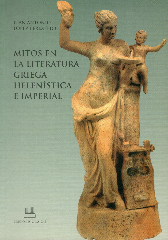 MITOS EN LA LITERATURA GRIEGA HELENÍSTICA E IMPERIAL