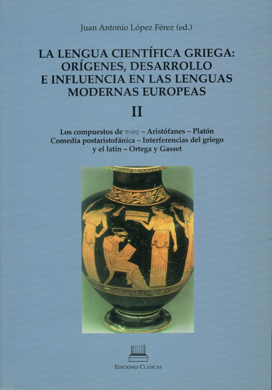 LA LENGUA CIENTÍFICA GRIEGA (II): ORÍGENES, DESARROLLO E INFLUENCIA EN LAS LENGUAS MODERNAS EUROPEAS