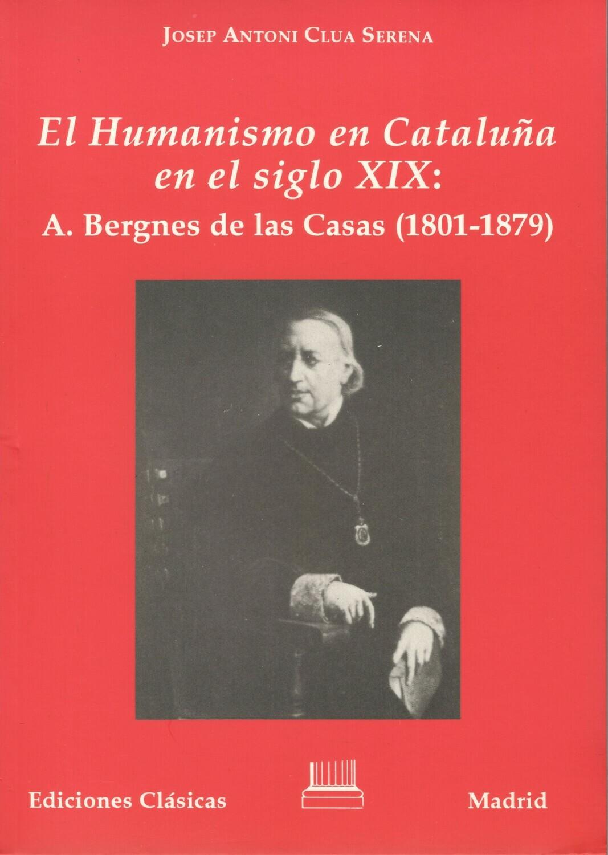 EL HUMANISMO EN CATALUÑA EN EL S-XIX: A. BERGNES DE LAS CASAS (1801-1879)