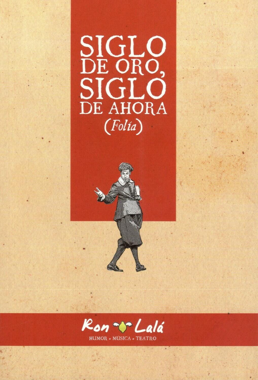 SIGLO DE ORO, SIGLO DE AHORA (FOLÍA)