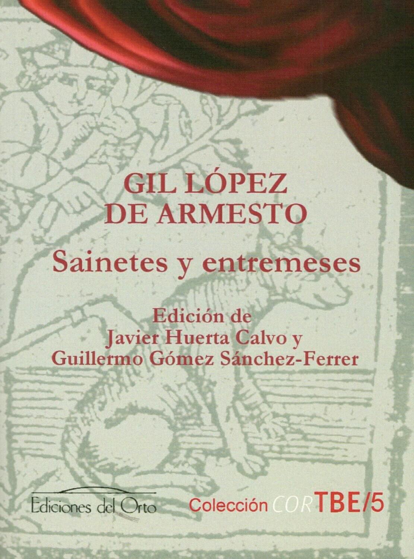 GIL LÓPEZ DE ARMESTO: SAINETES Y ENTREMESES