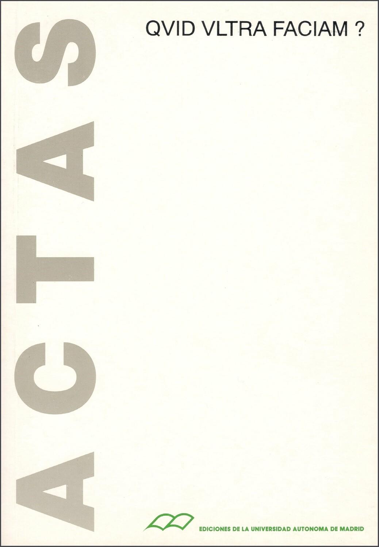 ACTAS | QUID ULTRA FACIAM?