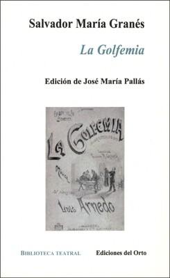 LA GOLFEMIA, SALVADOR MARÍA GRANÉS