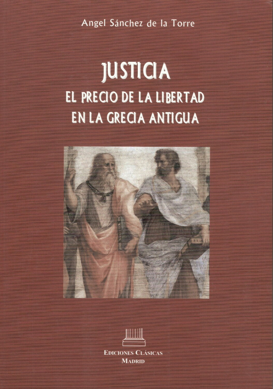 JUSTICIA, EL PRECIO DE LA LIBERTAD EN LA GRECIA ANTIGUA