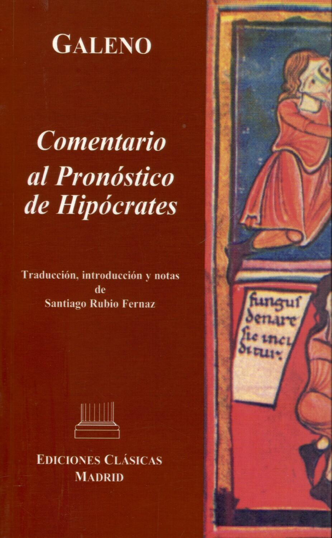 GALENO. COMENTARIO AL PRONÓSTICO DE HIPÓCRATES