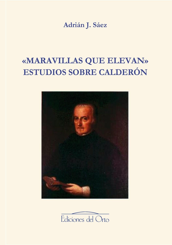 «MARAVILLAS QUE ELEVAN» | ESTUDIOS SOBRE CALDERÓN