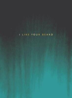 I Like Your Beard Card