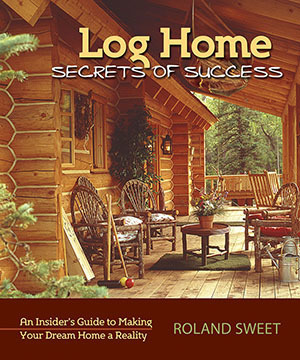 Log Home Secrets of Success