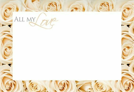 All My Love with Cream Rose Border