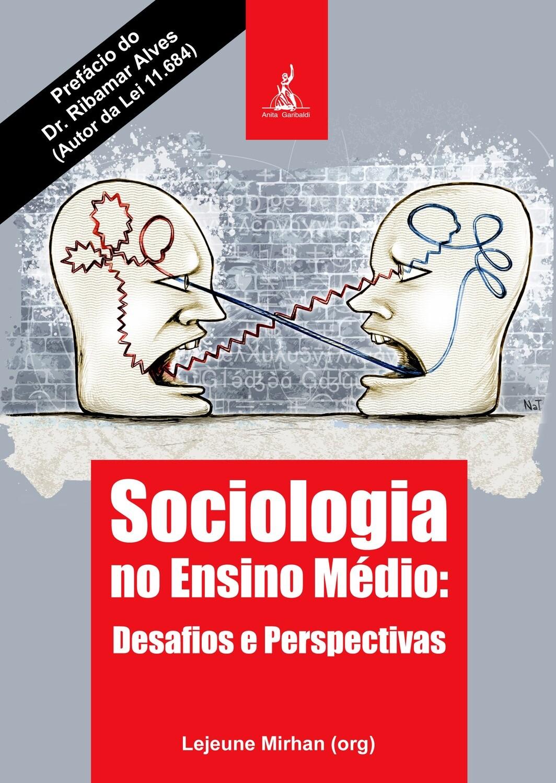 """Sociologia no Ensino Médio: desafios e perspectivas"""""""