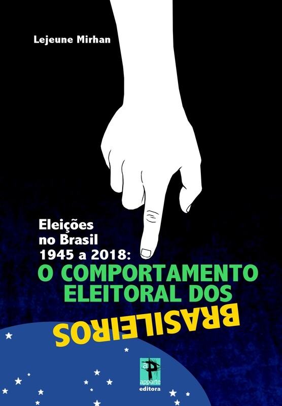 """""""Eleições no Brasil 1945 a 2018: O comportamento eleitoral dos brasileiros"""""""