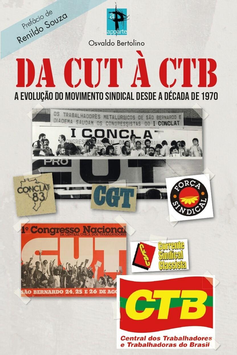 Da CUT à CTB – A evolução do movimento sindical desde a década de 1970 -Pré-lançamento - APROVEITE