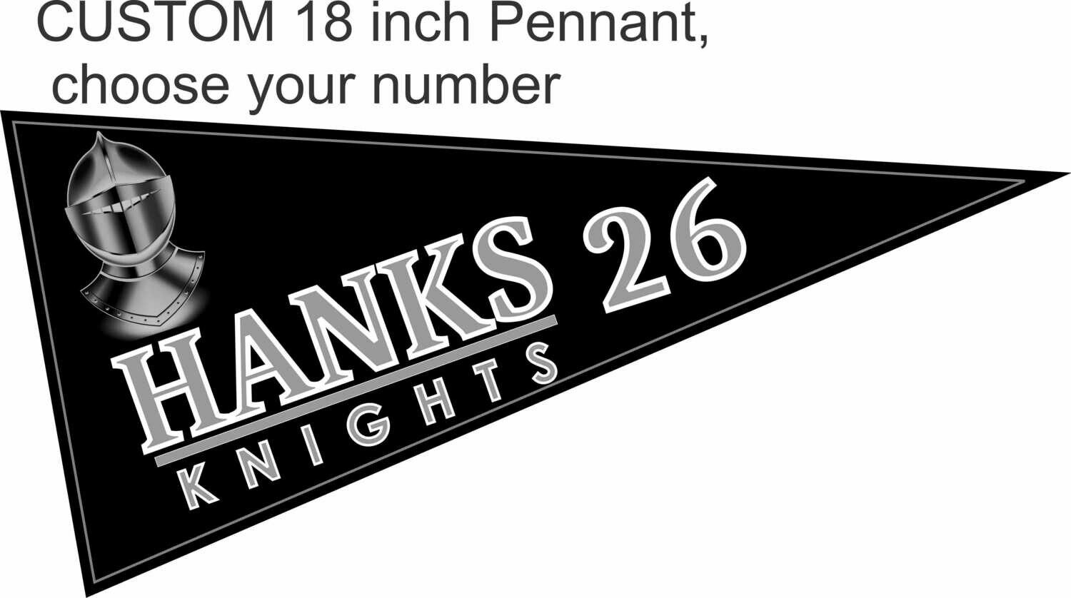 Hanks Knights Custom Pennant