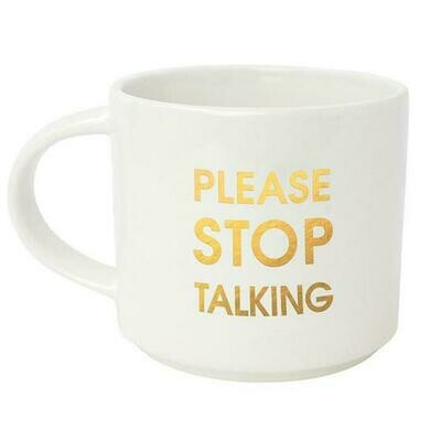 Chez Gagne' Please Stop Talking Gold Metallic Mug
