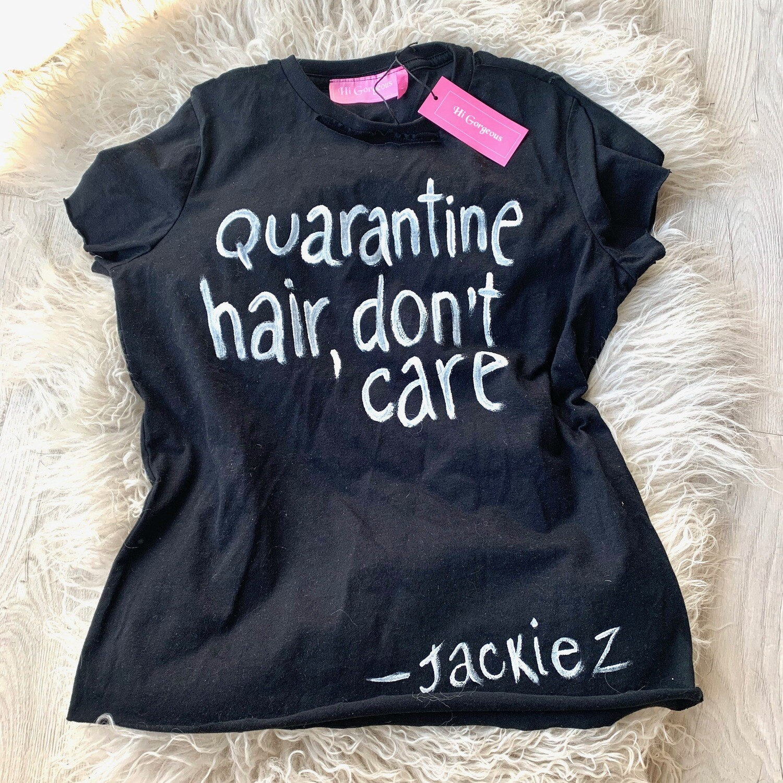 Quarantine Hair, Don't Care T-Shirt in Black
