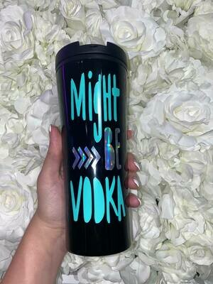 Jackie Z Might Be Vodka Travel Cup