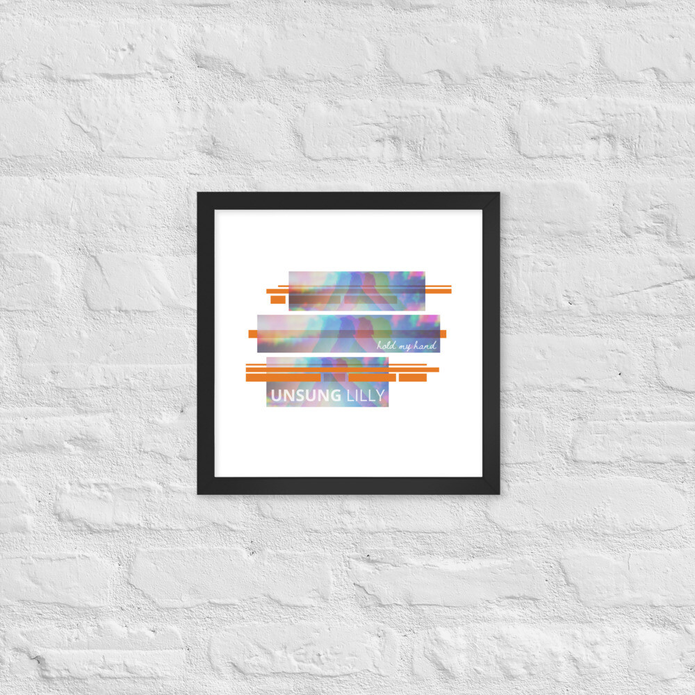 Unsung Lilly Limited Edition 'Hold My Hand' Framed poster