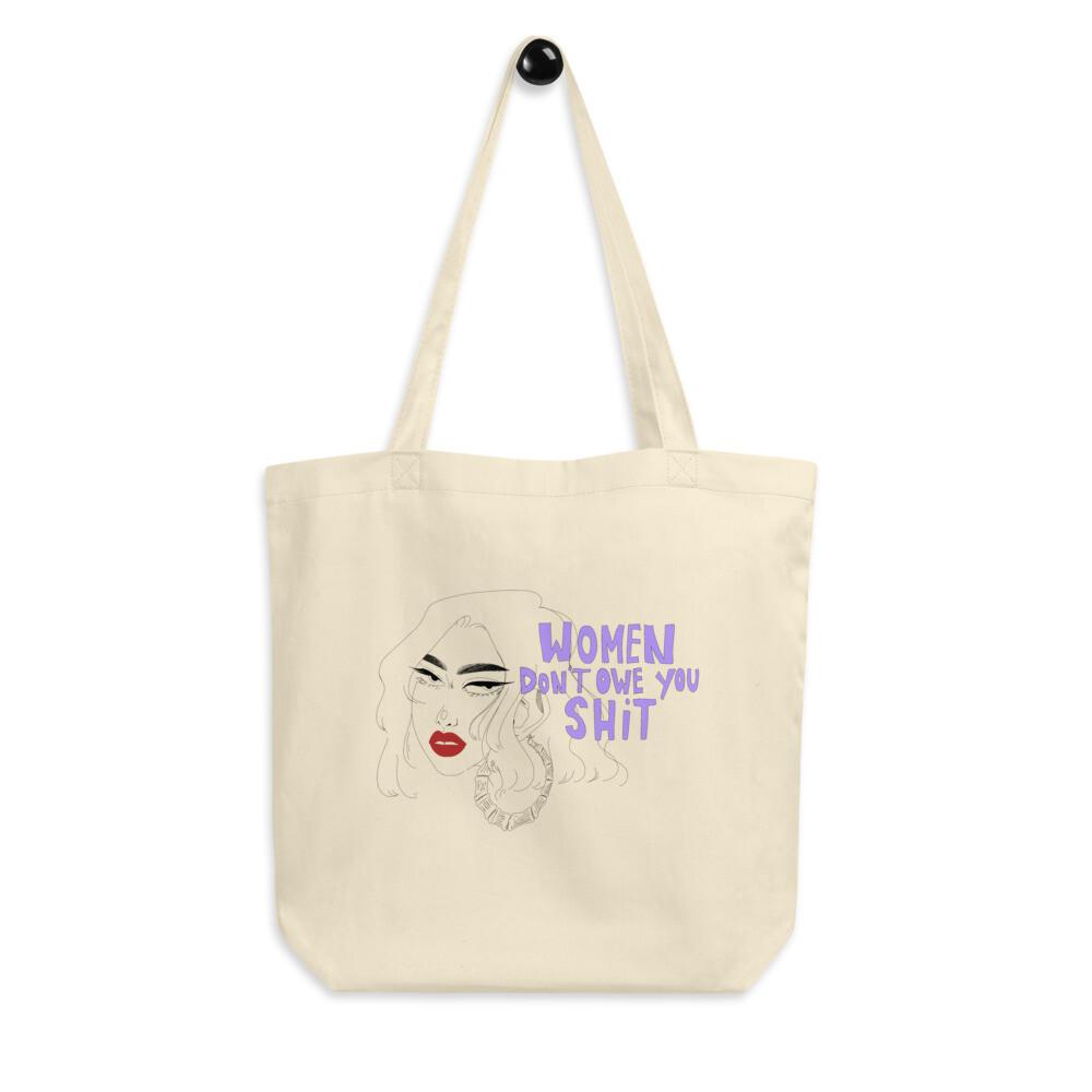 Women Don't Owe You Shit Tote Bag
