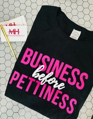 Business before Pettiness Tee
