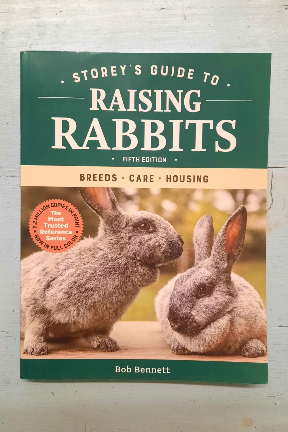 Storey's Guide to Raising Rabbits, by Bob Bennett