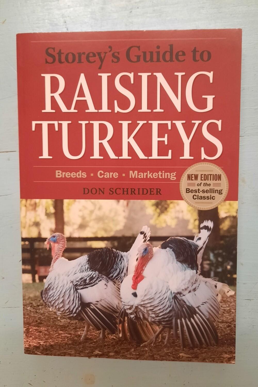 Storey's Guide to Raising Turkeys, by Don Schrider