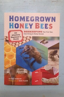 Homegrown Honey Bees, by Alethea Morrison