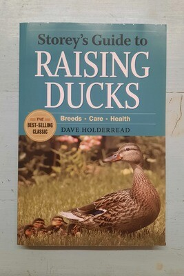 Storey's Guide to Raising Ducks, by Dave Holderread
