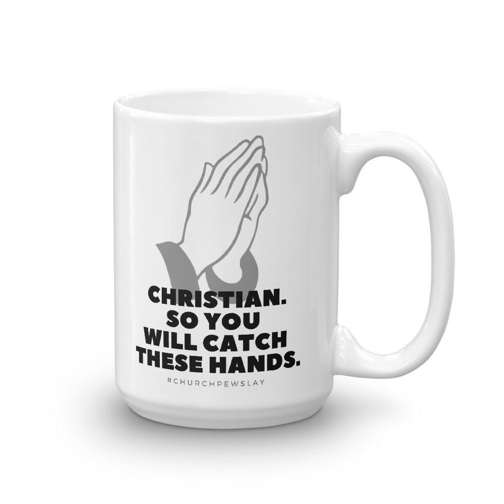 Catch These Hands Mug