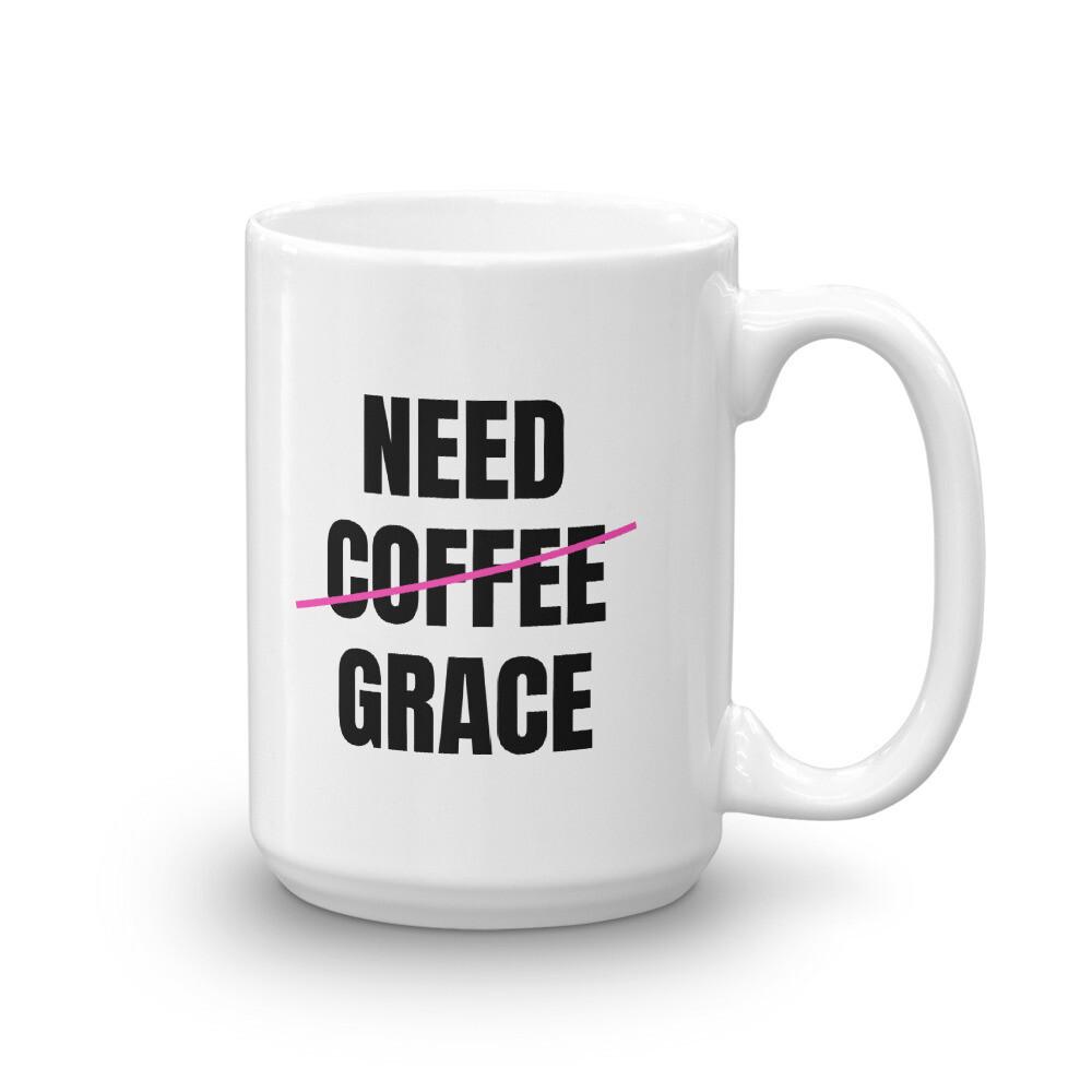 Need Grace Mug