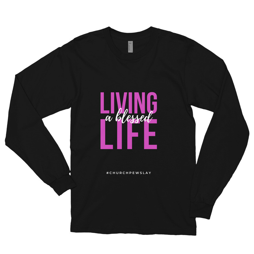 Living a Blessed Life Long Sleeve T-shirt