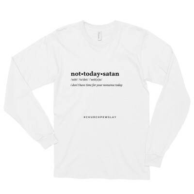 Not Today Satan Long Sleeve T-shirt
