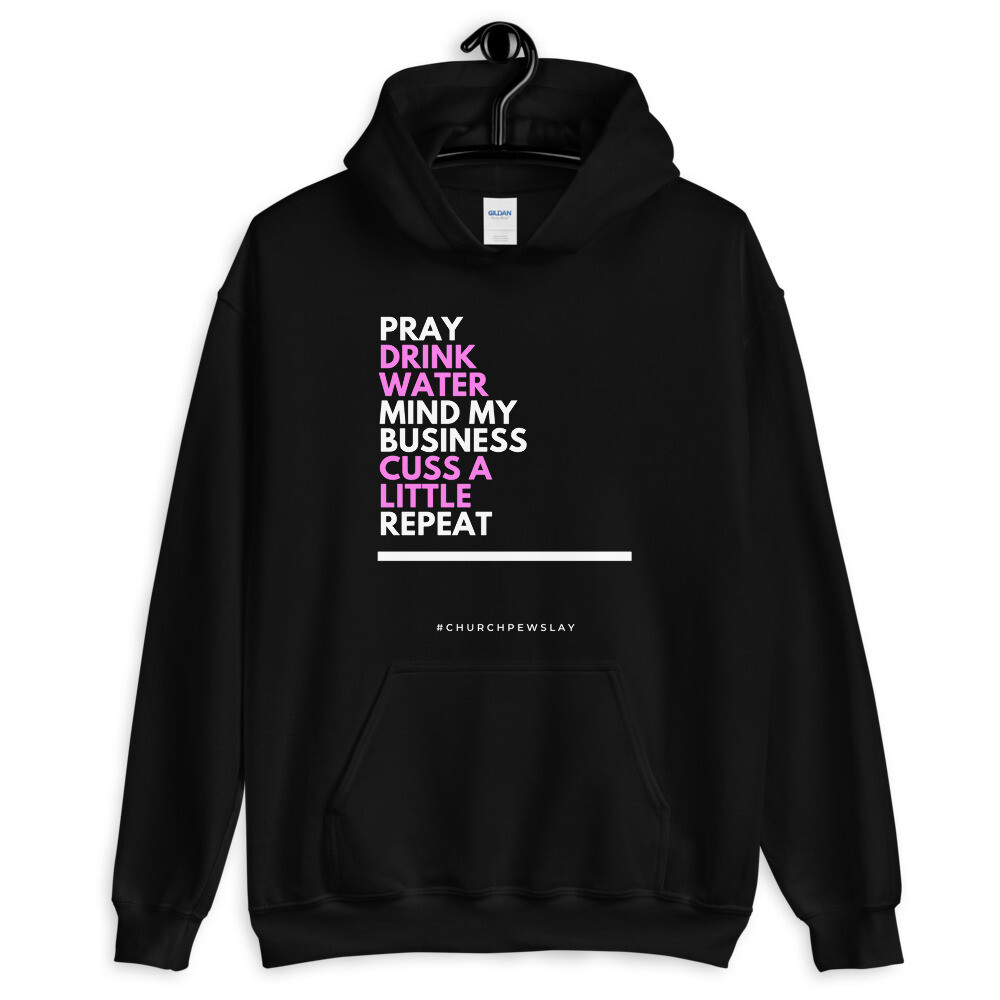 Pray Drink Water Unisex Hoodie