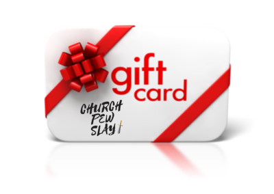 Church Pew Slay eGift card