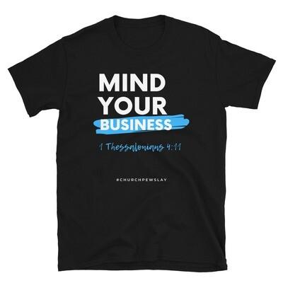 Mind Your Business Short-Sleeve Unisex T-Shirt