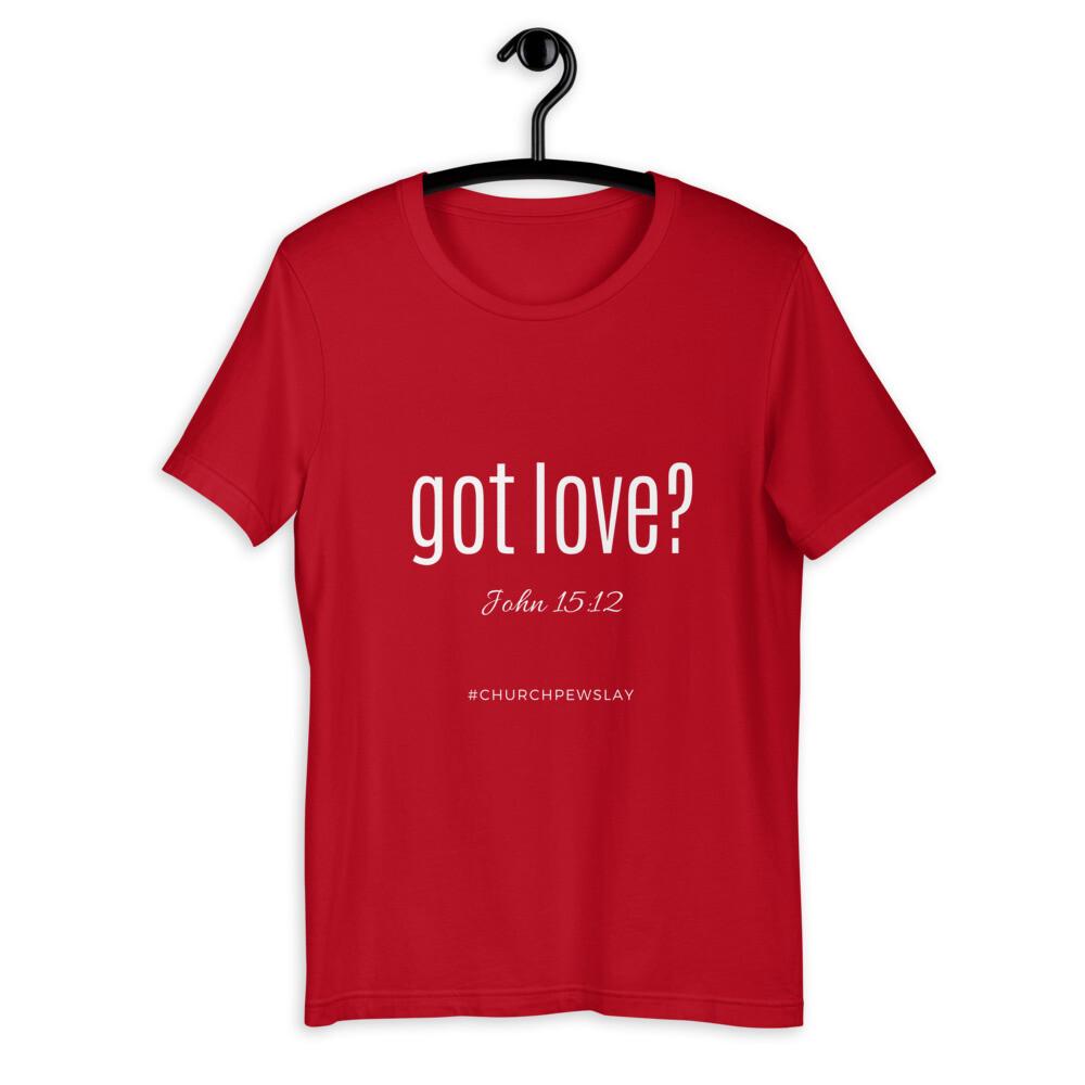 Got Love Short-Sleeve Unisex T-Shirt