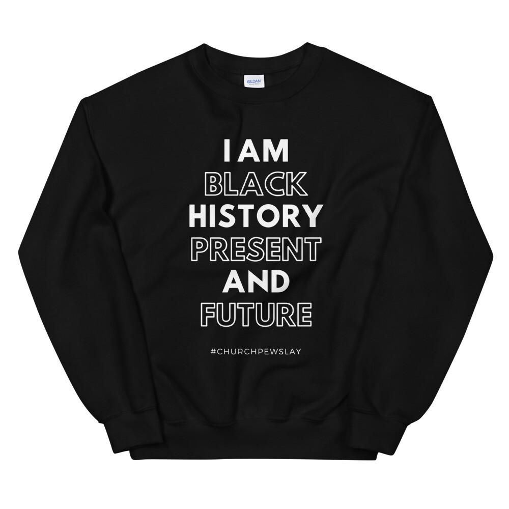 I Am Black History Unisex Sweatshirt
