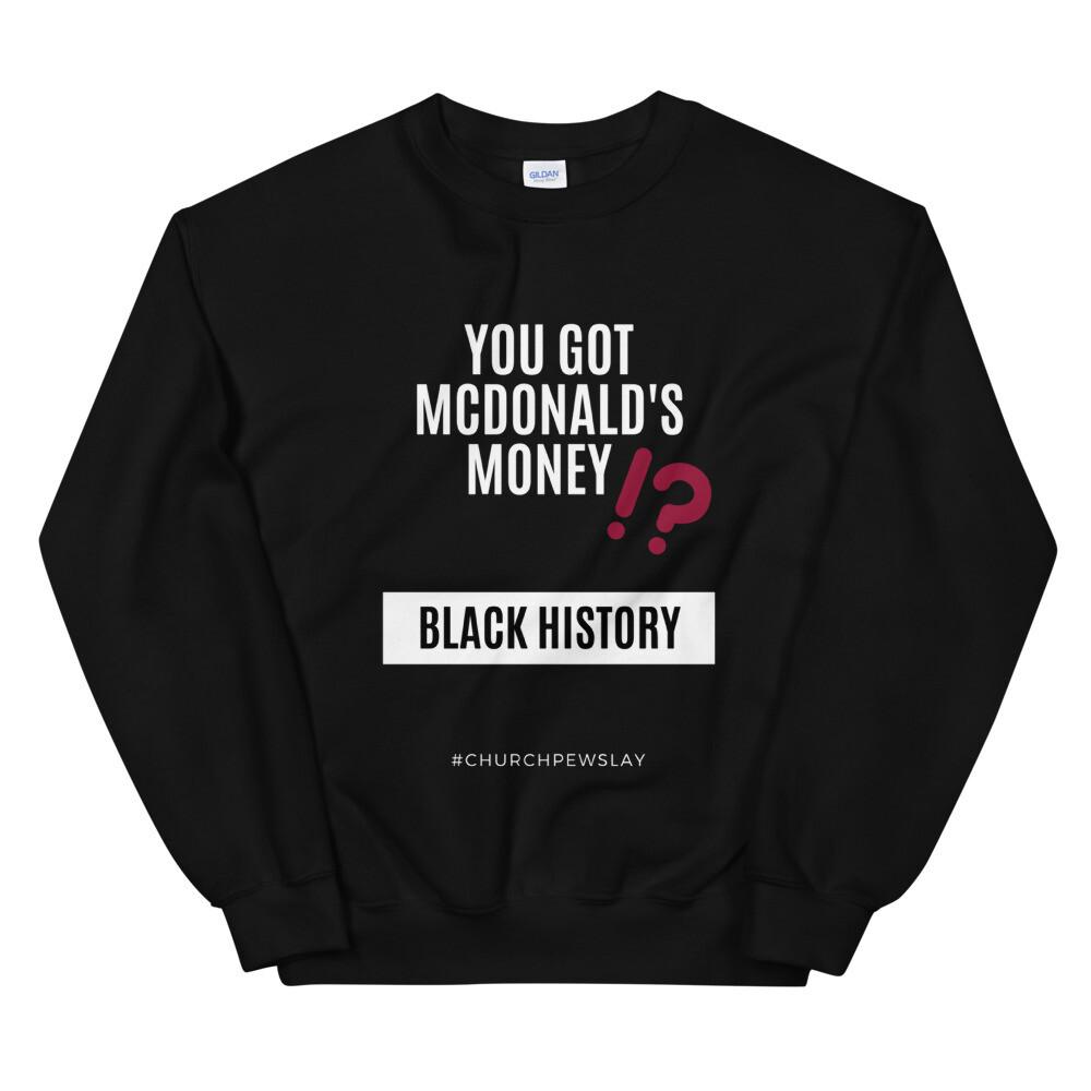 You Got McDonald's Money Unisex Sweatshirt
