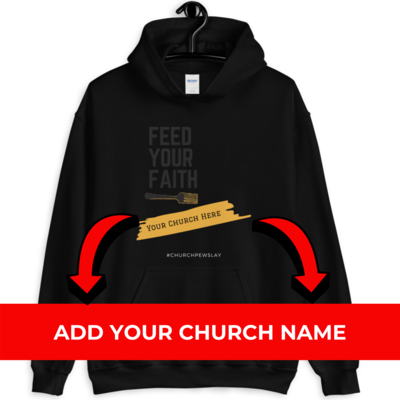Feed Your Faith Personalized Unisex Hoodie