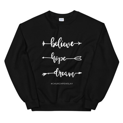 Believe Hope Dream Unisex Sweatshirt